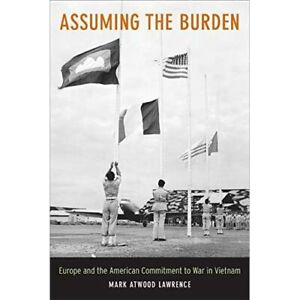 Assuming the Burden: Europe and the American Commitment - Paperback NEW Lawrence