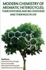 Modern Chemistry of Aromatic Heterocycles: Their Synthesis and Bio-Synthesis and Their Role in Life by Moustafa Sherief Moustafa, Saleh Mohammed Al-Mousawi, Kamal Usef Sadek, Mohamed Hilmy Elnagdi (Paperback, 2015)