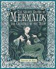The Secret History of Mermaids and Creatures of the Deep by Professor Ari Berk (Hardback, 2009)