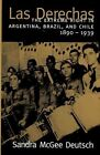 Las Derechas: The Extreme Right in Argentina, Brazil and Chile, 1890-1939 by Sandra McGee Deutsch (Paperback, 1999)