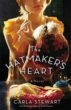 The Hatmaker's Heart by Carla Stewart (2014, Paperback)