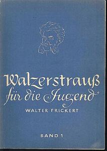 Walter-Frickert-Walzerstrauss-fuer-die-Jugend-Band-1