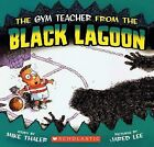 The Gym Teacher from the Black Lagoon by Mike Thaler (Hardback, 2008)
