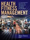 Health Fitness Management: a Comprehensive Resource for Managing and Operating Programs and Facilities by Human Kinetics Publishers (Hardback, 2007)