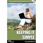 Keeping It Simple Small Business Bookkeeping Cash Flow Tax & VAT Smith James Pap