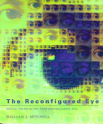 1 of 1 - The Reconfigured Eye: Visual Truth in the Post-Photographic Era-ExLibrary