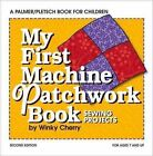 My First Machine Patchwork Book: Sewing Projects by Winky Cherry (Paperback / softback, 2016)