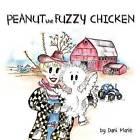 Peanut the Fuzzy Chicken by Dani Marie (Paperback / softback, 2012)