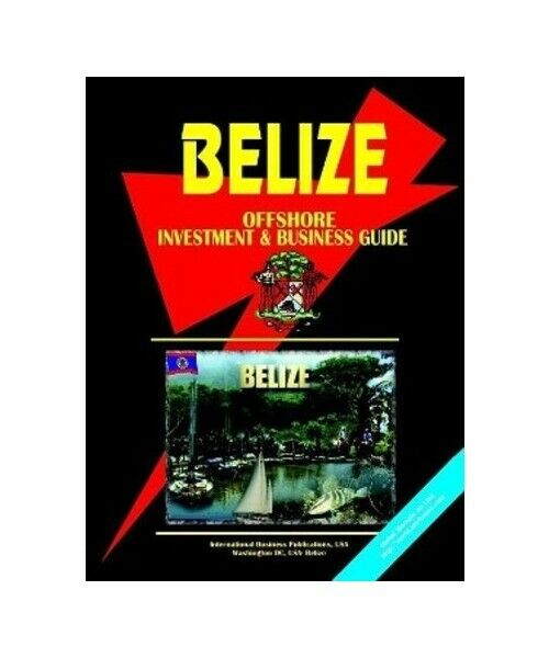 """Belize Offshore Investment and Business Guide"""