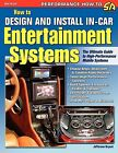 How to Design and Install In-Car Entertainment Systems by Jefferson Bryant (Paperback / softback, 2009)