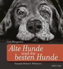 Alte Hunde sind die besten Hunde von Gene Weingarten (2013, Gebundene Ausgabe)