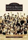 Myrtle Beach and the Grand Strand by Susan Hoffer McMillan (Paperback / softback, 2004)
