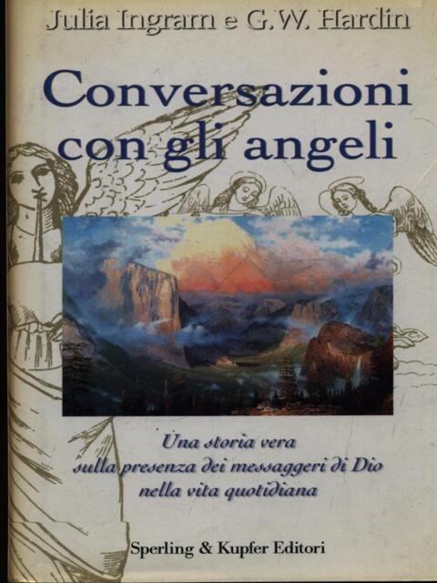 CONVERSAZIONI CON GLI ANGELI  INGRAM JULIA - HARDIN G.W. SPERLING & KUPFER