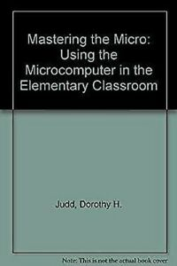 Mastering-The-Micro-Utilisant-The-Micro-Ordinateur-en-The-Elementary-Classroom