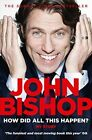 How Did All This Happen? by John Bishop (Paperback, 2014)