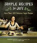 Simple Recipes for Joy: More Than 200 Delicious Vegan Recipes by Sharon Gannon (Paperback, 2016)