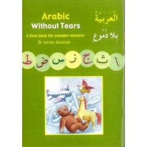 Arabic-Without-Tears-A-First-Book-for-Younger-Learners-By-Dr-Imran-H-Alawiye