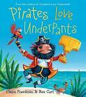 Pirates Love Underpants by Claire Freedman (Hardback, 2013)