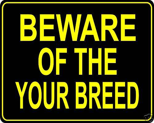 custom Metal sign YOUR BREED Beware of the pet dog