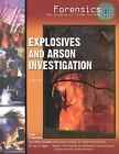 Forensics Ser. The Science of Crime-Solving: Explosives and Arson Investigation Forensics: The Science of Crime-Solving by Jean Ford and Jean Otto Ford (2007, Hardcover)