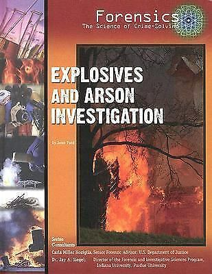 Explosives and Arson Investigation (Forensics, the Science of-ExLibrary