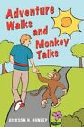 Adventure Walks and Monkey Talks 9781477275580 by Dickson H Hunley Paperback