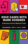 OSCE Cases with Mark Schemes: A Revision Aid for Medical Finals by Jeremy F. Lynch, Aneesha R. Verma, Tamara North, Susan C. Shelmerdine (Paperback, 2012)