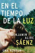 En el Tiempo de la Luz: Una Novela (Spanish Edition) - New - Saenz, Benjamin Ali