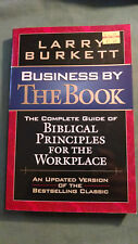 Business by the Book : The Complete Guide of Biblical Principles for the...