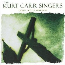 Come Let Us Worship by Kurt Carr (CD, May-2005, Artemis) Free Ship #FP13