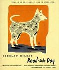 Road-Side Dog by Czeslaw Milosz, Robert Hass (Hardback, 1999)