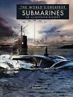 The World's Greatest Submarines: An Illustrated History by David Ross (Hardback, 2016)