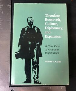 Theodore-Roosevelt-Culture-Diplomacy-And-Expansion-Book-By-Richard-Collin-1985
