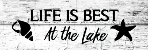 Stencil LIFE IS BEST At the Lake Use for Signs Pillows Walls Borders Entryways