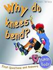 Human Body: Why Do Knees Bend? by Chris Oxlade (Paperback, 2010)