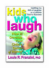 Kids Who Laugh: How to Develop Your Childs Sense of Humour by Louis R. Franzina (Paperback, 2001)