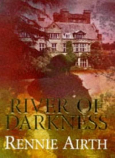 River of Darkness,Rennie Airth