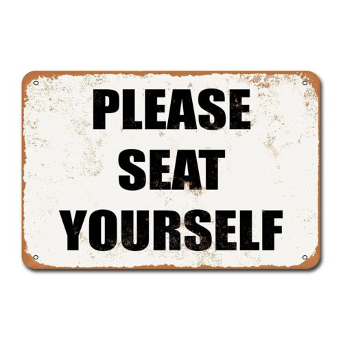 Please Seat Yourself Funny Vintage Tin Sign Metal Decor Metal Sign