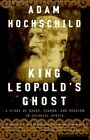 King Leopold's Ghost: A Story of Greed, Terror and Heroism in Colonial Africa by Adam Hochschild (Paperback, 1999)