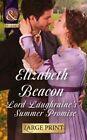 Lord Laughraine's Summer Promise Beacon Mills Boon Hardback 9780263255744