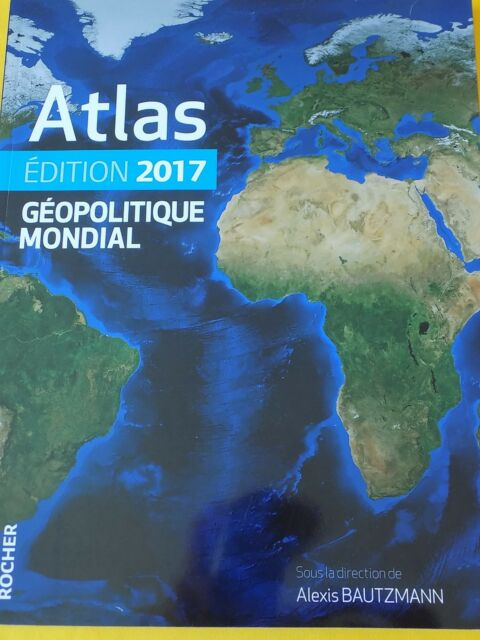 Atlas géopolitique mondial 2017, Guillaume Fourmont, A. Bautzmann, Rocher livre