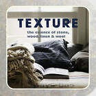 Texture: The Essence of Stone, Wood, Linen & Wool by Ryland, Peters & Small Ltd (Paperback, 2015)
