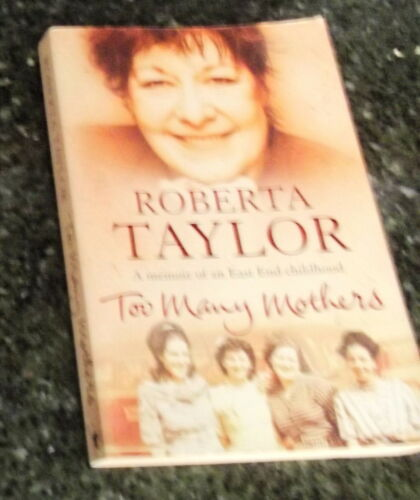 1 of 1 - Roberta Taylor Too Many Mothers A Memoir of an East End Childhood