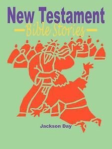 New-Testament-Bible-Stories-By-Jackson-Day