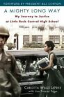 A Mighty Long Way : My Journey to Justice at Little Rock Central High School by Carlotta Walls Lanier and Lisa Frazier Page (2009, Hardcover)