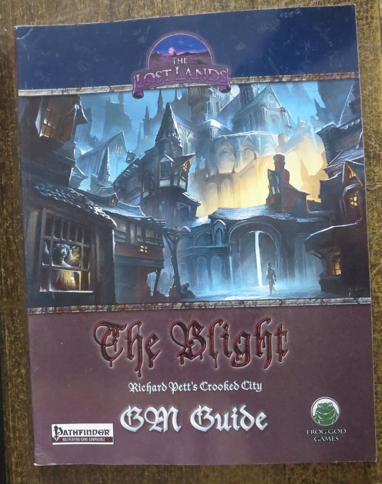 THE LOST LANDS  THE BLIGHT GM GUIDE SOFTCOVER Richard Pett's Crooked City