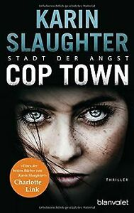 Cop-Town-Stadt-der-Angst-Thriller-von-Slaughter-Karin-Buch-Zustand-gut