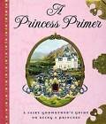 The Princess Primer by Stephanie True Peters (Hardback, 2006)