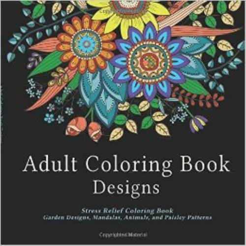 - Adult Coloring Book Designs: Stress Relief Coloring Book : Garden Designs,  Mandalas, Animals, And Paisley Patterns By Adult Coloring Book Designs  (2015, Trade Paperback) For Sale Online EBay