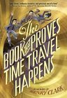 The Book That Proves Time Travel Happens by Henry Clark (Paperback, 2016)